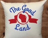 Milwaukee Pillow /  Wisconsin, The good land, MKE, Midwest, Home Decor