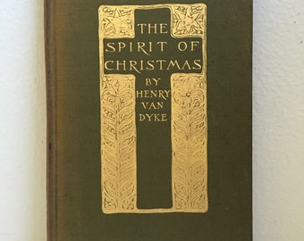 The Spirit of Christmas First Edition - Henry Van Dyke