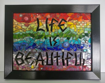 Life is Beautiful mosaic rainbow stained glass fine art high end wall art professionally framed 9 inch by 12 inch wall hanging reflective