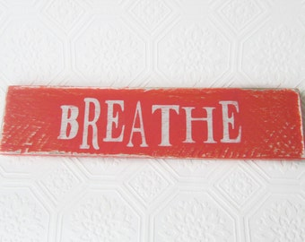Breathe Wood Sign, Inspirational Reclaimed Wood Sign, Wood Art, Zen Wood Sign, Rustic Yoga, Positive Words, Positive Energy, Hand Distressed