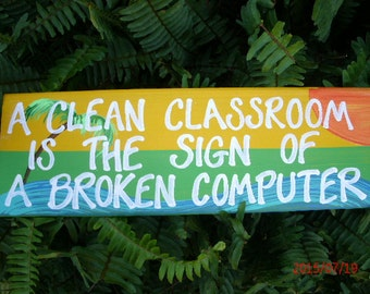 A Clean Classroom Is The Sign Of A Broken Classroom