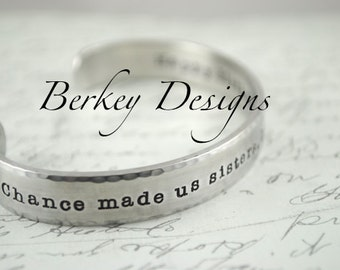 Chance Made Us Sisters, Hearts Made Us Friends Secret Message Hand Stamped Bracelet- Personalized Bracelet