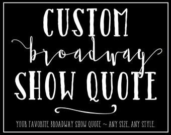 Custom Broadway Musical Printable Design, Custom Personalized Musical Quote, Song Lyrics, Hamilton, Wicked, Broadway Word Art Design
