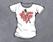 All You Need is Love - Ladies Tee - TEEz by Custom Decalz