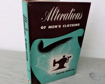 Mid Century Sewing Book - Alterations Of Men's Clothing - First Edition - 1947 - Tailoring - Very Rare - Fashion Design
