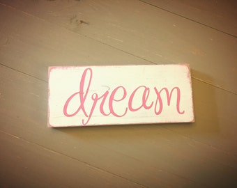 Dream sign - rustic wooden sign