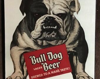 Bulldog Beer   Print Decoupaged on Wood
