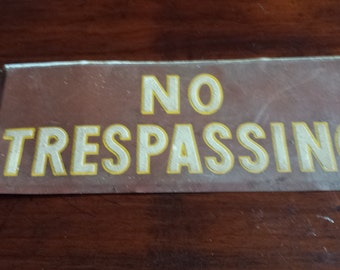Vintage Rare 1960's Era No Trespassing Raised Relief Red Yellow and White Metal Sign
