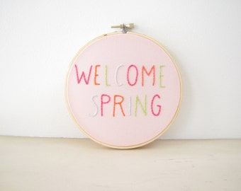 Welcome Spring Embroidery Hoop Wall Art, Easter decoration, Seasonal Home Decor, bright pastel pink tangerine sky blue green