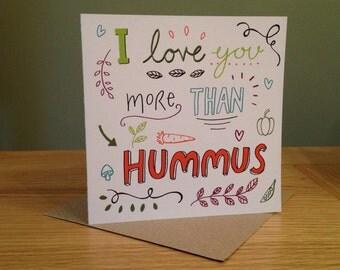 I Love You More Than Hummus Vegan Eco Friendly Greetings Card