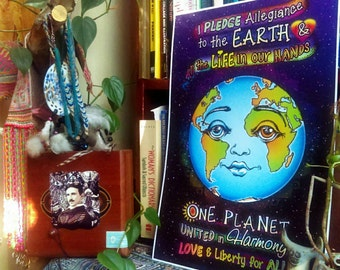 I Pledge Allegience to the Earth Poster- Global Awakening Peace on Earth Art Print- Unity Consciousness to ENVISION a POSITIVE Future