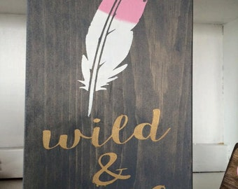 Wild and Free Feather Sign