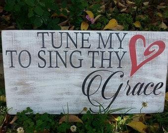 "12 x 24 inch ""Tune My Heart"" Sign"