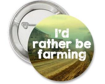 Farming Pinback Button, Farmer button, farm button, farm life, farm life magnet, farm quotes, farming quote, ranch pin, farmer gift, rural