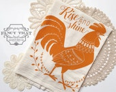 Rise and Shine Rooster. Natural Cotton Flour Sack Tea Towel. Folk Art. Kitchen Art. Hostess Housewarming gift. Gift for Her