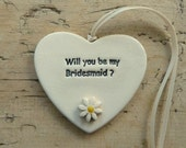 Handmade ceramic 'Will you be my Bridesmaid' gift tag