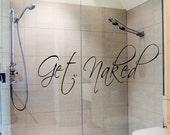 Bathroom Decor Wall Decal Get Naked Bath Room Art Wall Sticker Vinyl Sign Words
