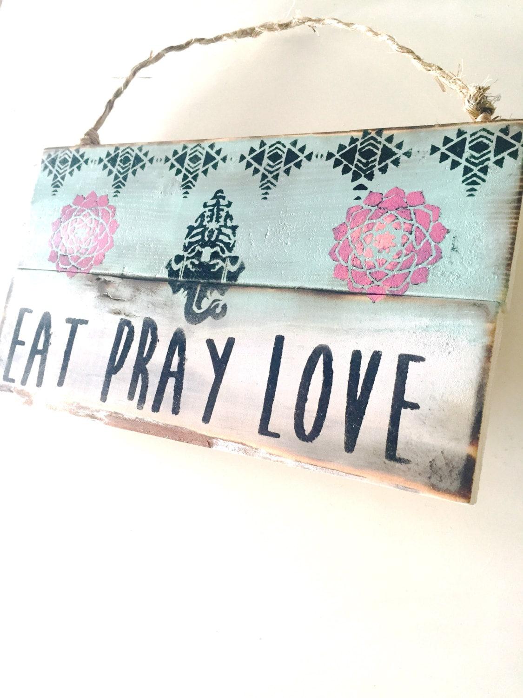 eat pray love sign eat pray love wall art by seagypsycalifornia. Black Bedroom Furniture Sets. Home Design Ideas