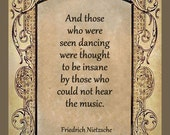 Fridge Magnet Quote, Friedrich Nietzsche, And those who were seen dancing, hear the music