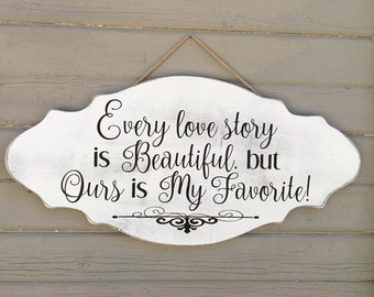 Every Love Story Sign w/Free Shipping