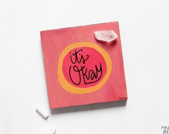 12 - It's Okay - Wood Block Painting