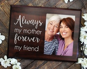 Mothers day from Daughter Photo Gift Mom Always My Mother Forever my Friend