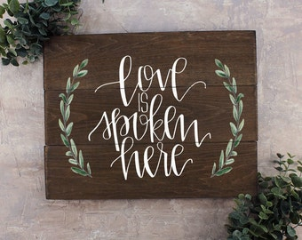 Love is Spoken Here Sign Romantic Wood Sign Wall Art