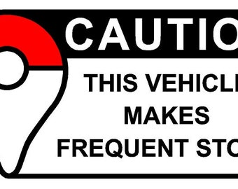 Caution This Vehicle Makes Frequent Stops Pokémon Vinyl Decal