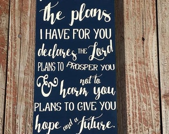 """For I know the plans I have for you declares the Lord, Jeremiah 29: 11, Scripture quote, Religious sign, Wood Sign, sized 9""""x18"""""""