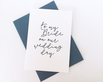 To My Bride On Our Wedding Day Greeting Card