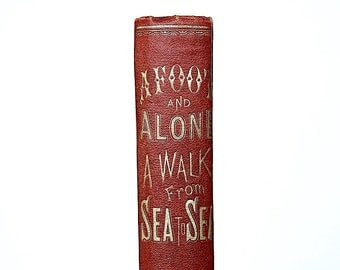 Antique Travel Book - Travel Gift - Afoot Alone A Walk from Sea to Sea - Adventure Book - California - American Southwest - Decorative Book