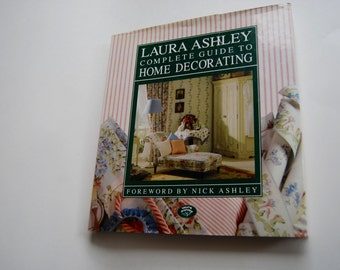Vintage Book, Laura Ashley Complete Guide to Home Decorating, First Edition