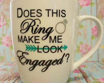 Personalized 12 ounce Coffee, Cocoa, Tea Mug, Does This Ring Make Me Look Engaged, The Future Mrs