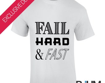 Fail Hard and Fast T-Shirt | For Programmers, Engineers, Entrepreneurs | Vinyl & 100% Cotton | Sizes S-XXL