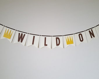 Where the Wild Things Are Birthday, Where the Wild Things Are First Birthday Banner, A Wild One, Let the wild rumpus start, Wild Thing