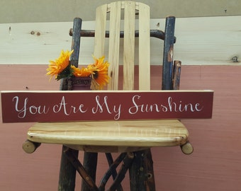 You are my sunshine... Rustic Sign, Home Decor, Primitive Sign, Country Decor
