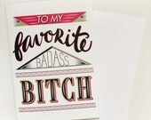 To my Favorite Bad Ass Bitch Feminist Greeting Card