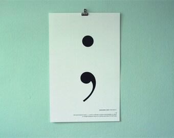 Semi-colon 11x17 Poster Print