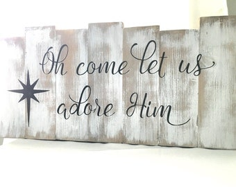 Come Let us Adore Him Rustic Christmas Wood Sign