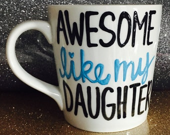 Awesome like my dad - awesome like my daughter - father mug- Funny Father's Day mug- gift for dad - gift for dad - gift for daughter