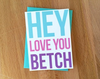 Love You Betch MISPRINT Best Friend Snarky Blank Greeting Card | Girlfriends Betches Roommates Roomies Teammates Funny Birthday Just Because