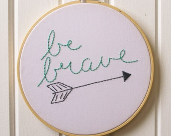 Be Brave Embroidery Kit / Arrow Embroidery / Modern Embroidery Kit