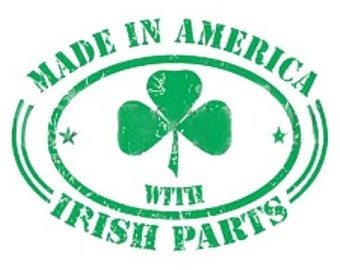 Made in America with Irish Parts T-shirt St. Paddy's Day St. Patrick's Day