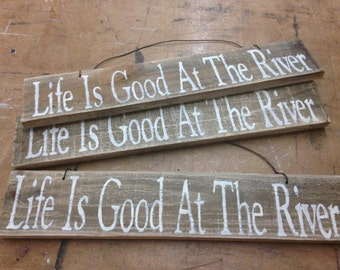 Life is Good at the River Reclaimed Wood Sign