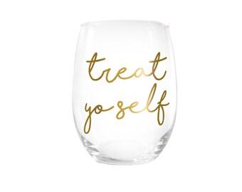 Treat Yo Self Stemless Wine Glass > Funny Gift > Birthday Gifts > Funny Wine Glasses > Funny Wine Sayings > Wine Gifts