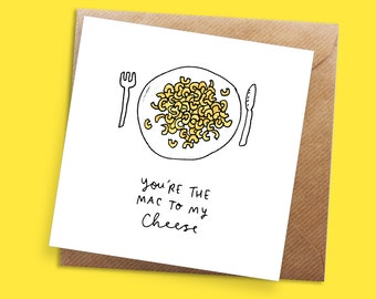 You're The Mac To My Cheese Greeting Card