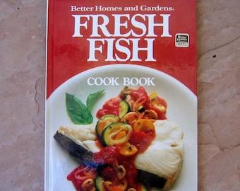 Fish Cook Book, Fresh Fish Cookbook, Better Homes and Gardens Fresh Fish Cook Book, 1986 Vintage Cookbook