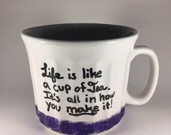 Life is like a cup of tea.  It's all in how you make it! // big 20oz glitter mug // dishwasher safe!