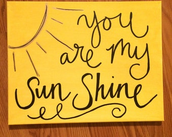 You are my Sunshine on canvas