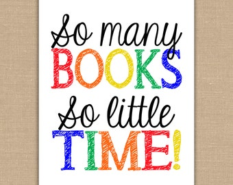 So Many Books So Little Time PRINTABLE. Librarian sign. Teacher sign. Classroom Decor. Teacher Gift. Signs for Library DIGITAL file
